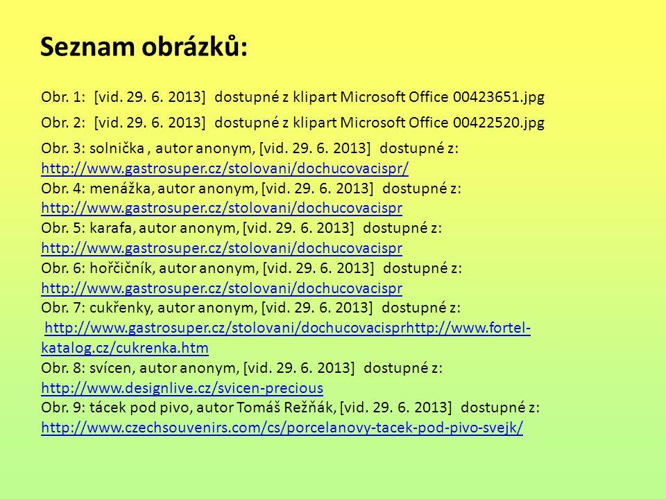Seznam obrázků: Obr. 1: [vid. 29. 6. 2013] dostupné z klipart Microsoft Office 00423651.jpg.